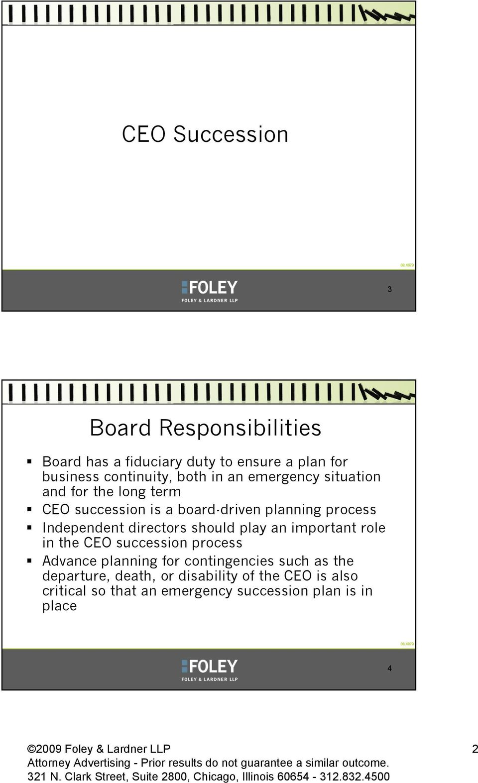 directors should play an important role in the CEO succession process Advance planning for contingencies such as