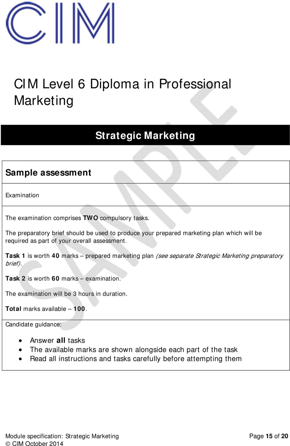 Task 1 is worth 40 marks prepared marketing plan (see separate Strategic Marketing preparatory brief). Task 2 is worth 60 marks examination.
