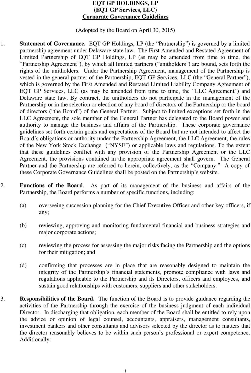 The First Amended and Restated Agreement of Limited Partnership of EQT GP Holdings, LP (as may be amended from time to time, the Partnership Agreement ), by which all limited partners ( unitholders )