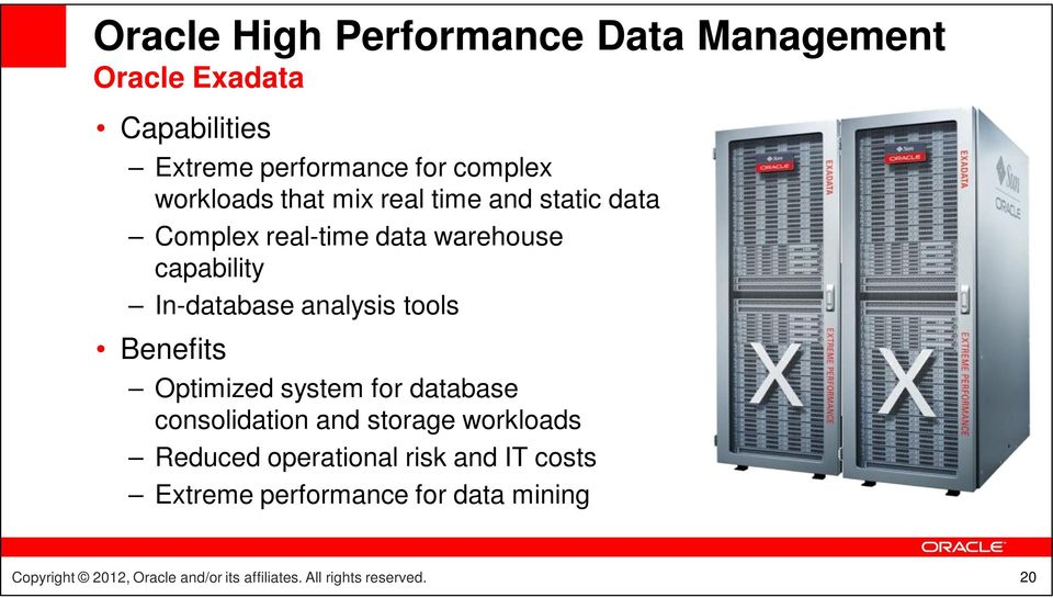 capability In-database analysis tools Benefits Optimized system for database consolidation