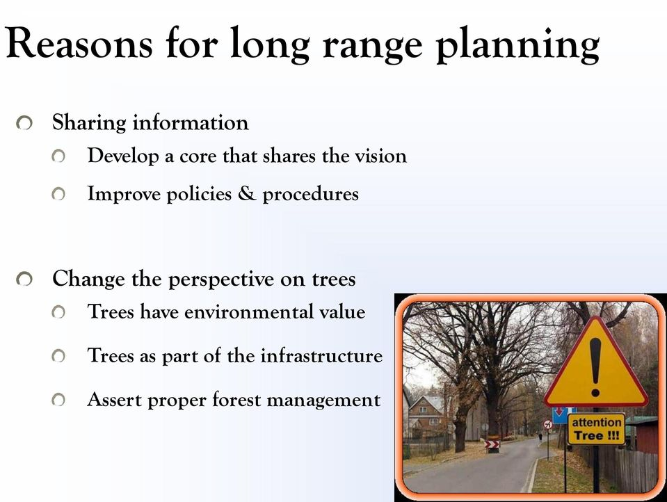 Change the perspective on trees Trees have environmental value