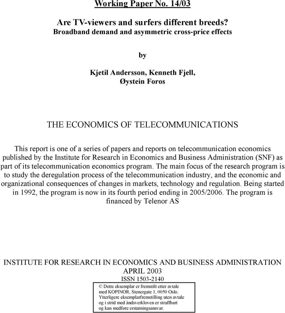 telecommunication economics published by the Institute for Research in Economics and Business Administration (SNF) as part of its telecommunication economics program.