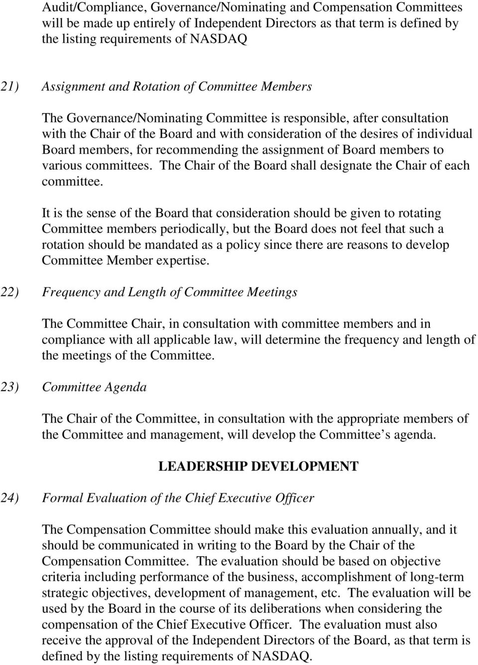recommending the assignment of Board members to various committees. The Chair of the Board shall designate the Chair of each committee.