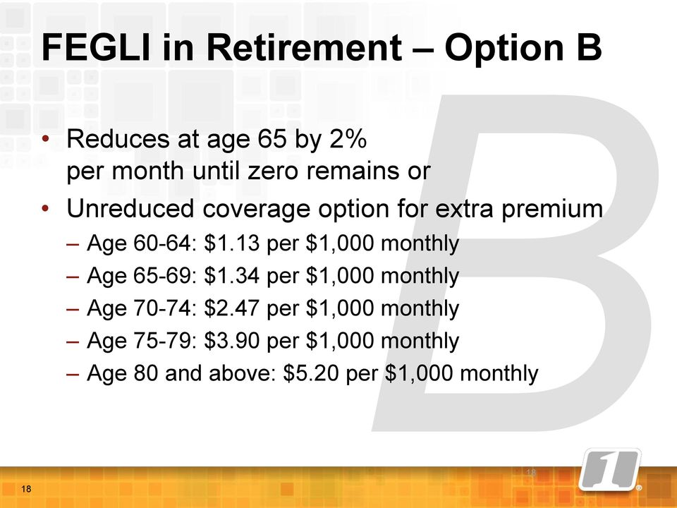 13 per $1,000 monthly Age 65-69: $1.34 per $1,000 monthly Age 70-74: $2.