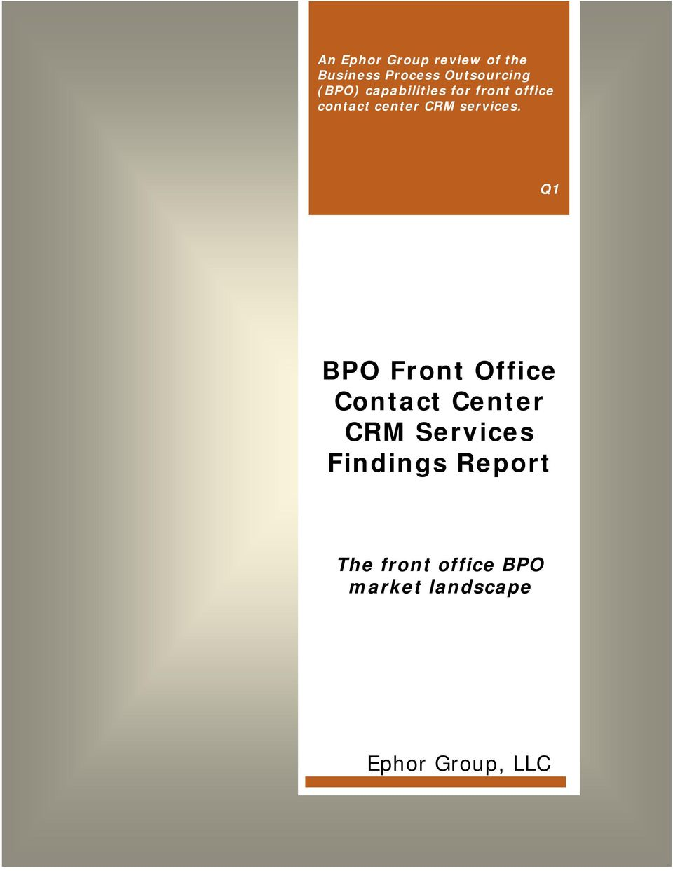 Q1 BPO Front Office Contact Center CRM Services Findings Report The front