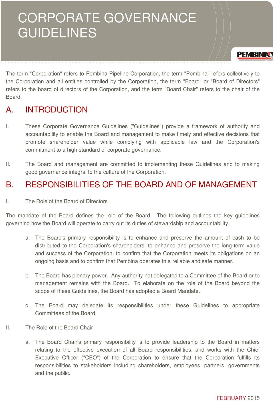 "These Corporate Governance Guidelines (""Guidelines"") provide a framework of authority and accountability to enable the Board and management to make timely and effective decisions that promote"