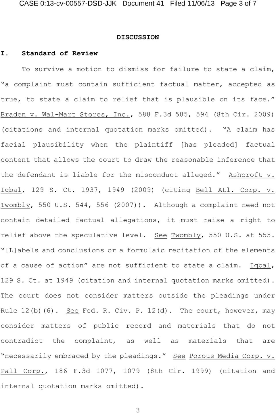 its face. Braden v. Wal-Mart Stores, Inc., 588 F.3d 585, 594 (8th Cir. 2009) (citations and internal quotation marks omitted).