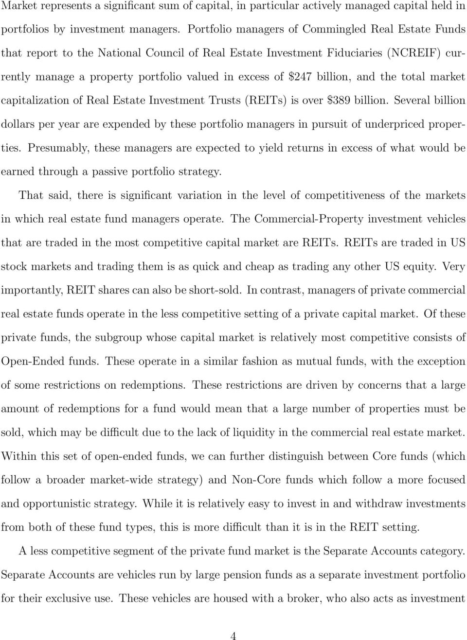 billion, and the total market capitalization of Real Estate Investment Trusts (REITs) is over $389 billion.