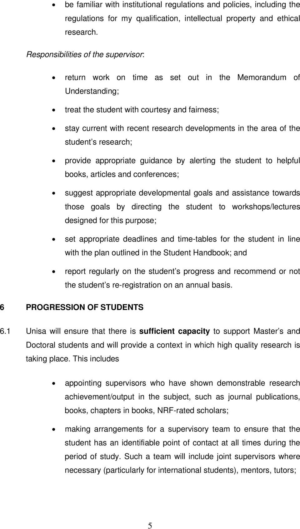 the area of the student s research; provide appropriate guidance by alerting the student to helpful books, articles and conferences; suggest appropriate developmental goals and assistance towards