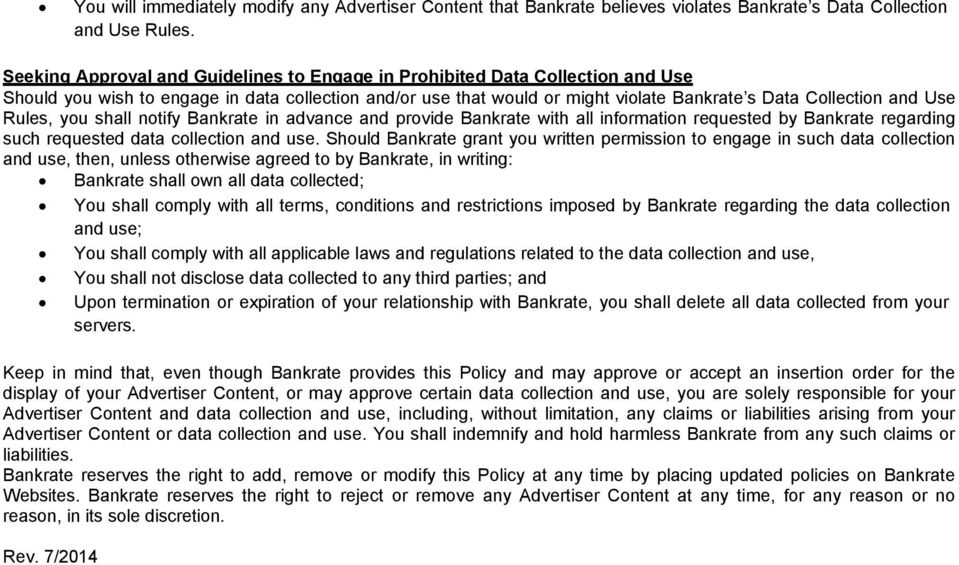 Rules, you shall notify Bankrate in advance and provide Bankrate with all information requested by Bankrate regarding such requested data collection and use.