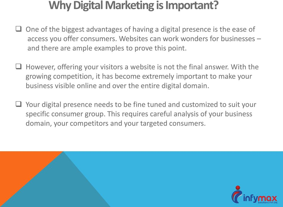 With the growing competition, it has become extremely important to make your business visible online and over the entire digital domain.
