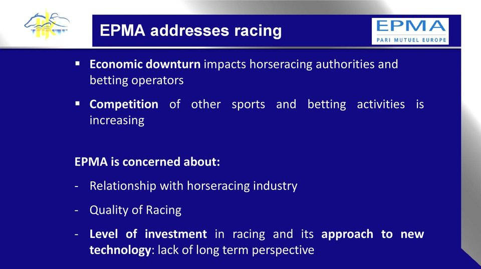 concerned about: - Relationship with horseracing industry - Quality of Racing - Level