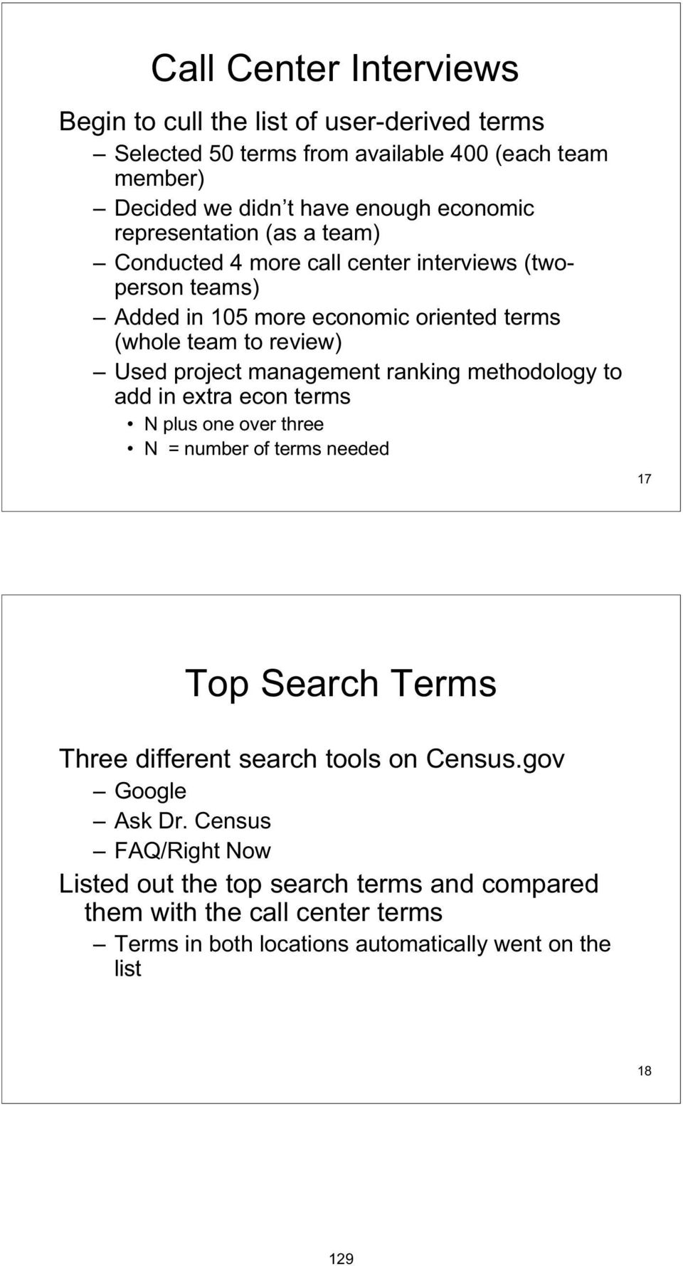 management ranking methodology to add in extra econ terms N plus one over three N = number of terms needed 17 Top Search Terms Three different search tools on Census.