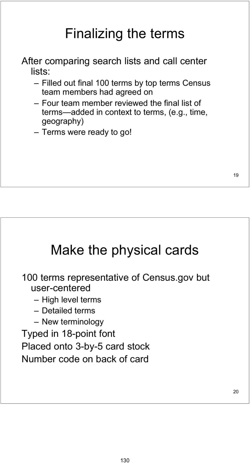 19 Make the physical cards 100 terms representative of Census.