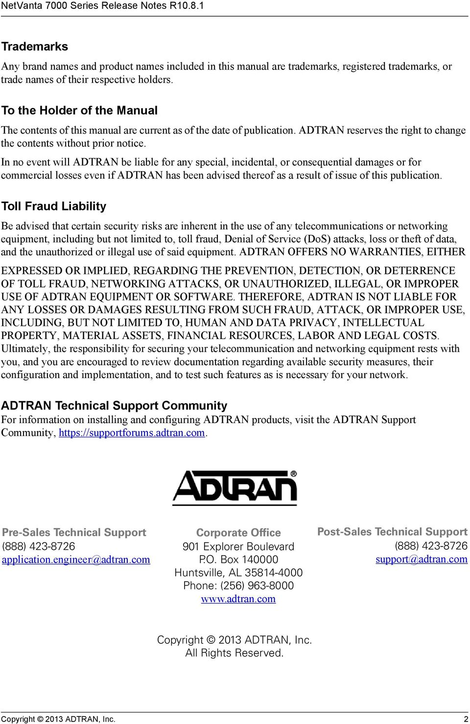 In no event will ADTRAN be liable for any special, incidental, or consequential damages or for commercial losses even if ADTRAN has been advised thereof as a result of issue of this publication.
