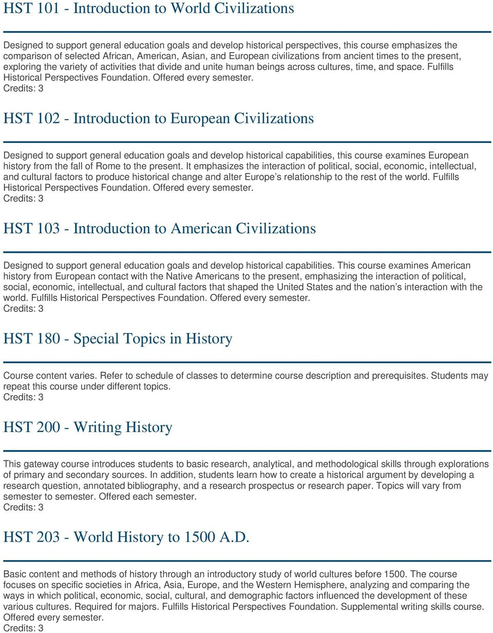 Fulfills Historical Perspectives Foundation. Offered every semester.