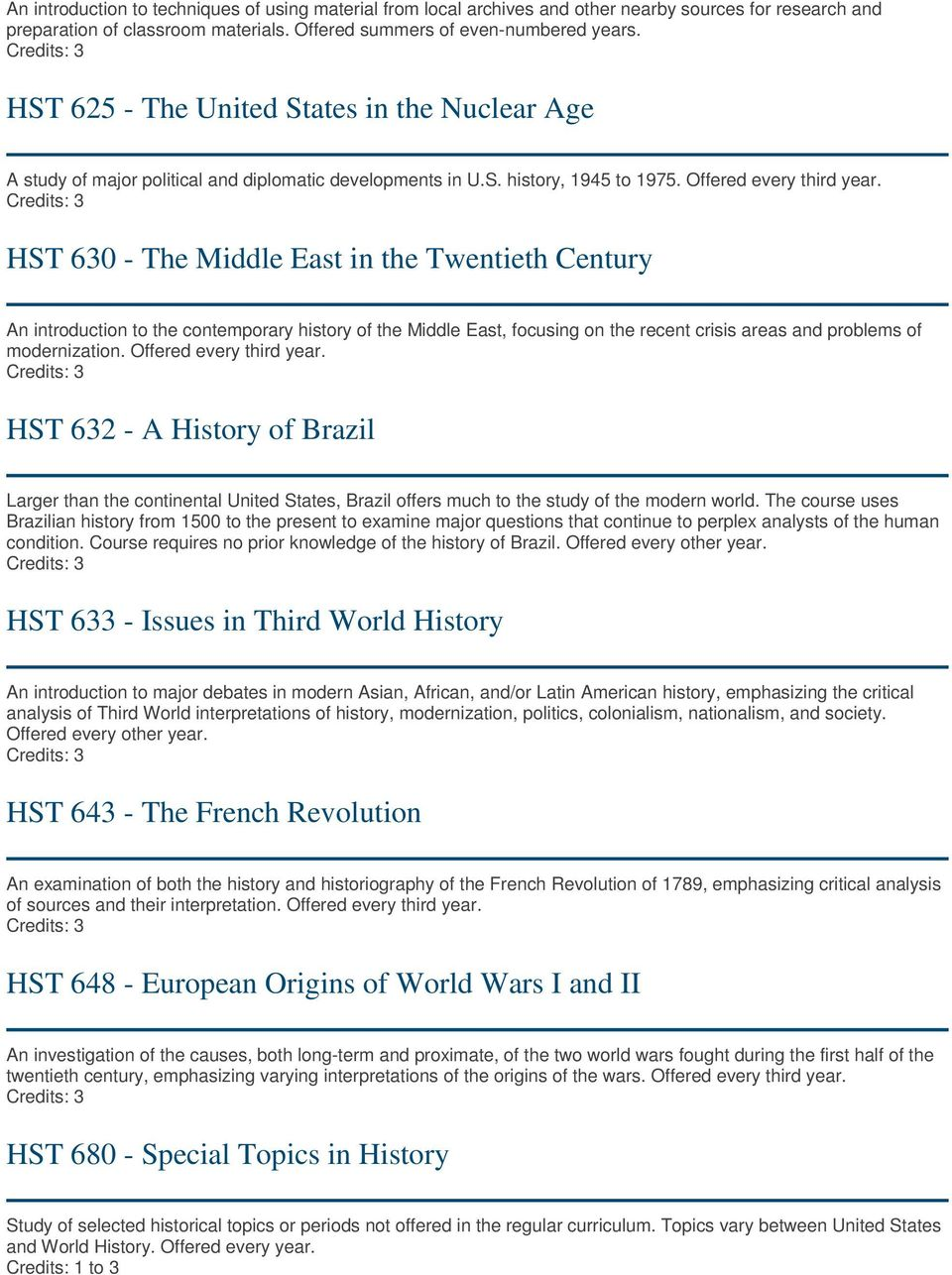 HST 630 - The Middle East in the Twentieth Century An introduction to the contemporary history of the Middle East, focusing on the recent crisis areas and problems of modernization.