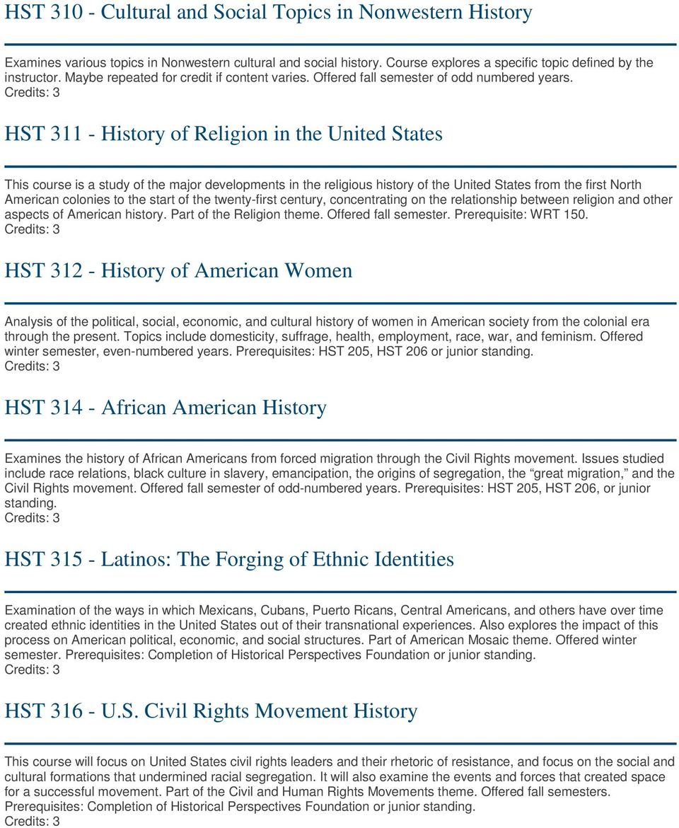 HST 311 - History of Religion in the United States This course is a study of the major developments in the religious history of the United States from the first North American colonies to the start