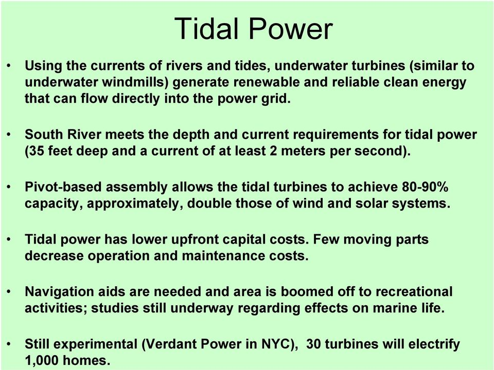 South River meets the depth and current requirements for tidal power (35 feet deep and a current of at least 2 meters per second).