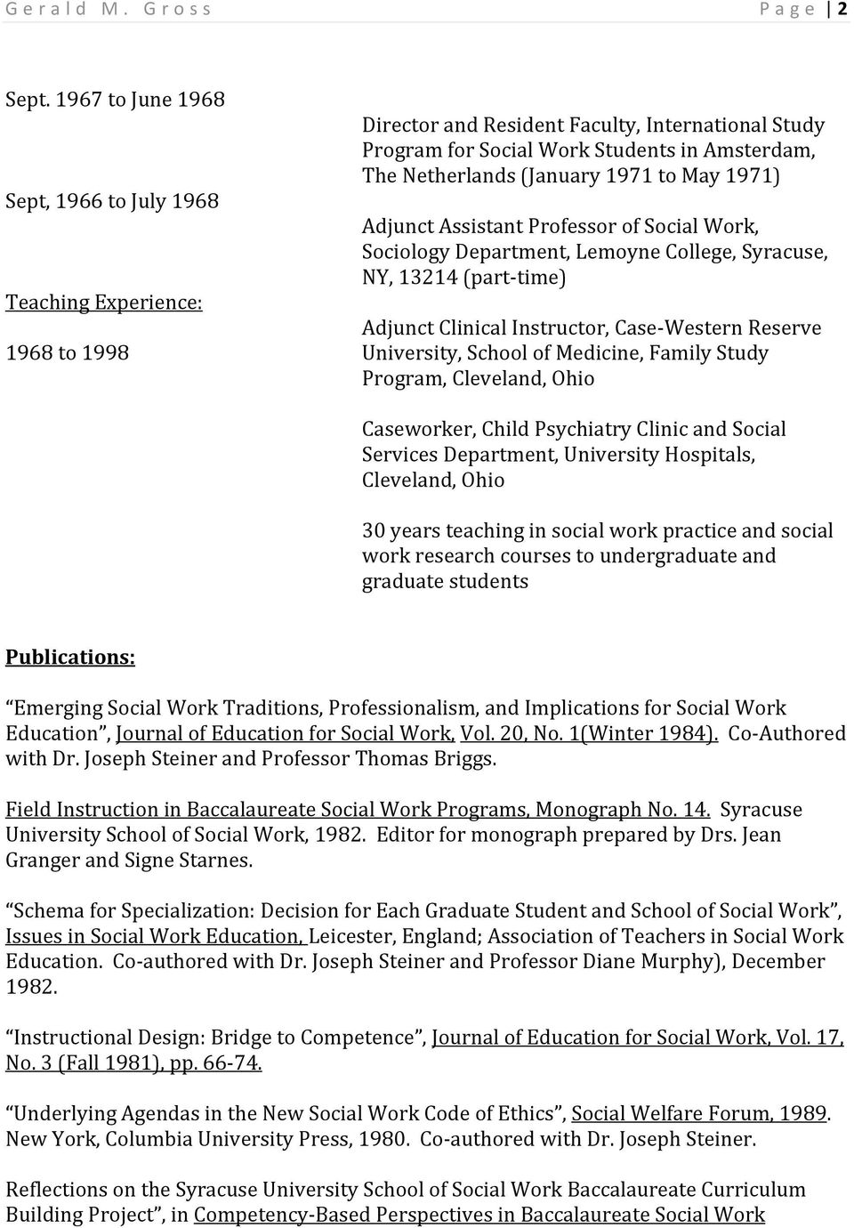 1971 to May 1971) Adjunct Assistant Professor of Social Work, Sociology Department, Lemoyne College, Syracuse, NY, 13214 (part time) Adjunct Clinical Instructor, Case Western Reserve University,
