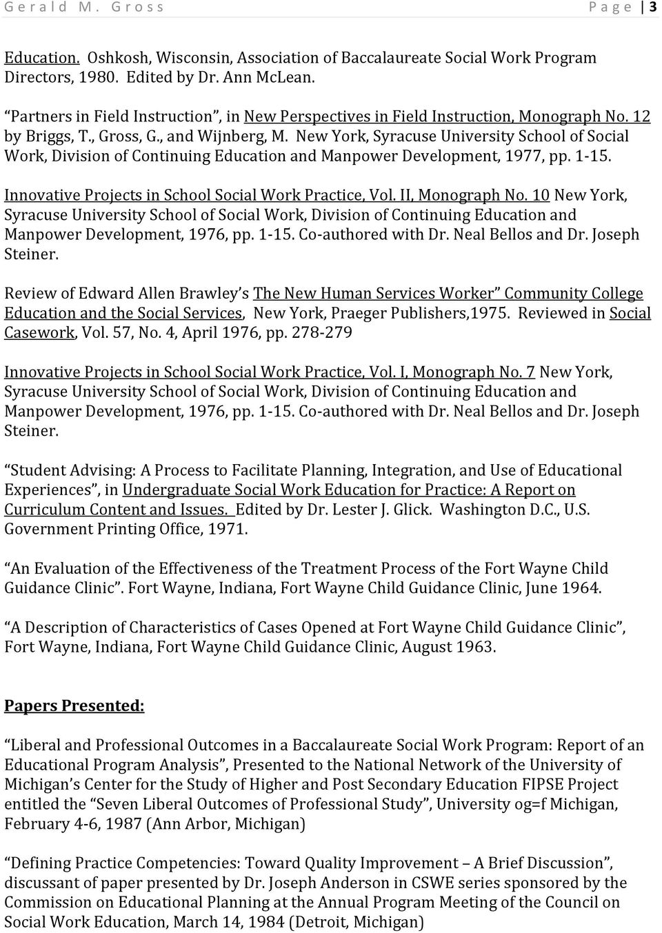 New York, Syracuse University School of Social Work, Division of Continuing Education and Manpower Development, 1977, pp. 1 15. Innovative Projects in School Social Work Practice, Vol.