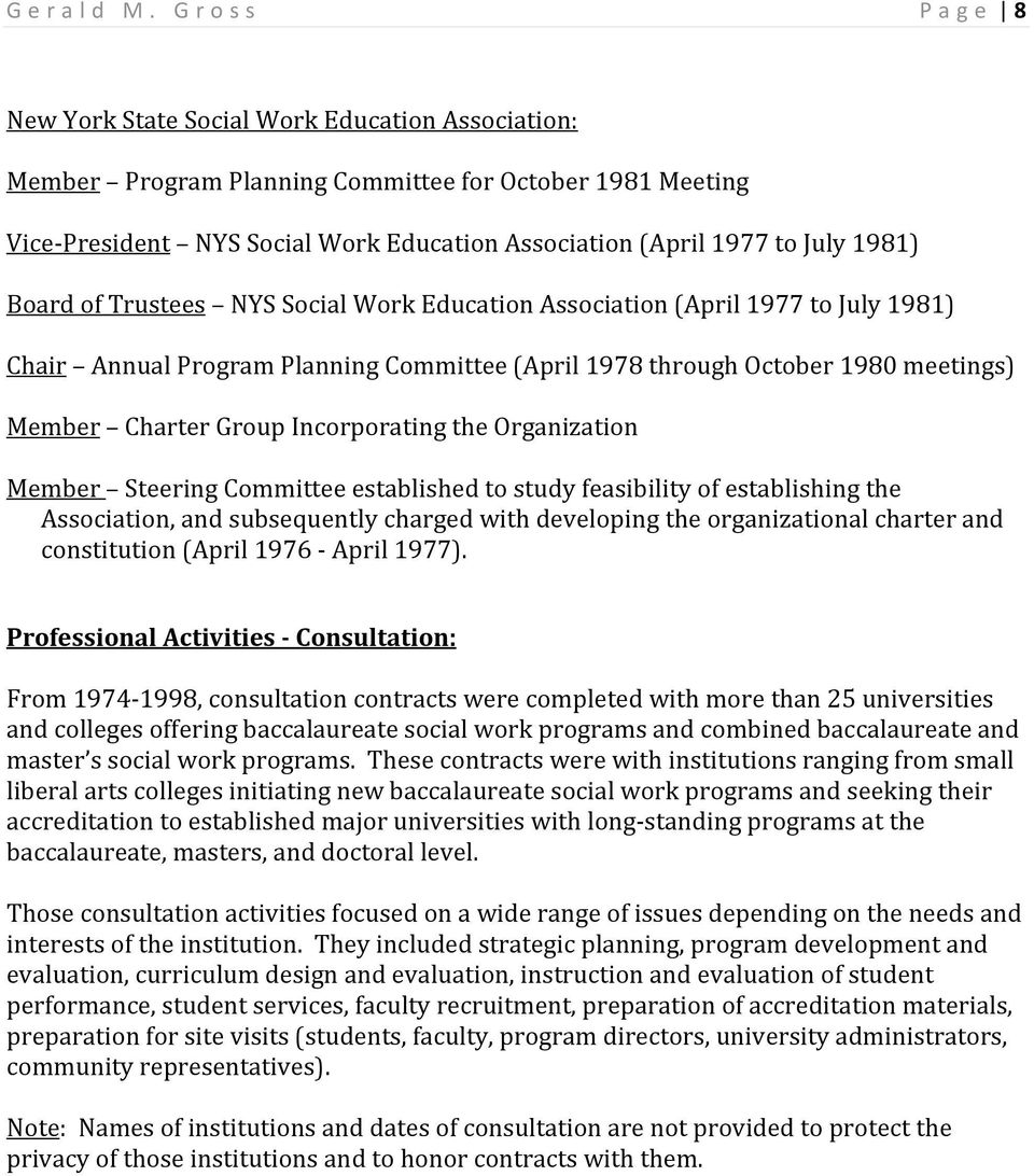 1981) Board of Trustees NYS Social Work Education Association (April 1977 to July 1981) Chair Annual Program Planning Committee (April 1978 through October 1980 meetings) Member Charter Group