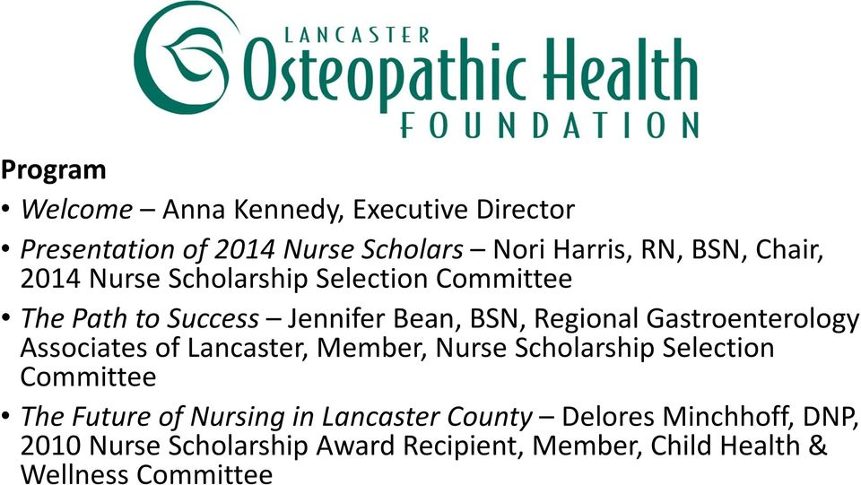 Gastroenterology Associates of Lancaster, Member, Nurse Scholarship Selection Committee The Future of Nursing