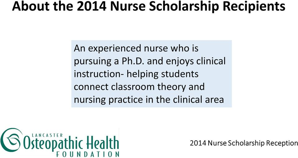 and enjoys clinical instruction- helping students