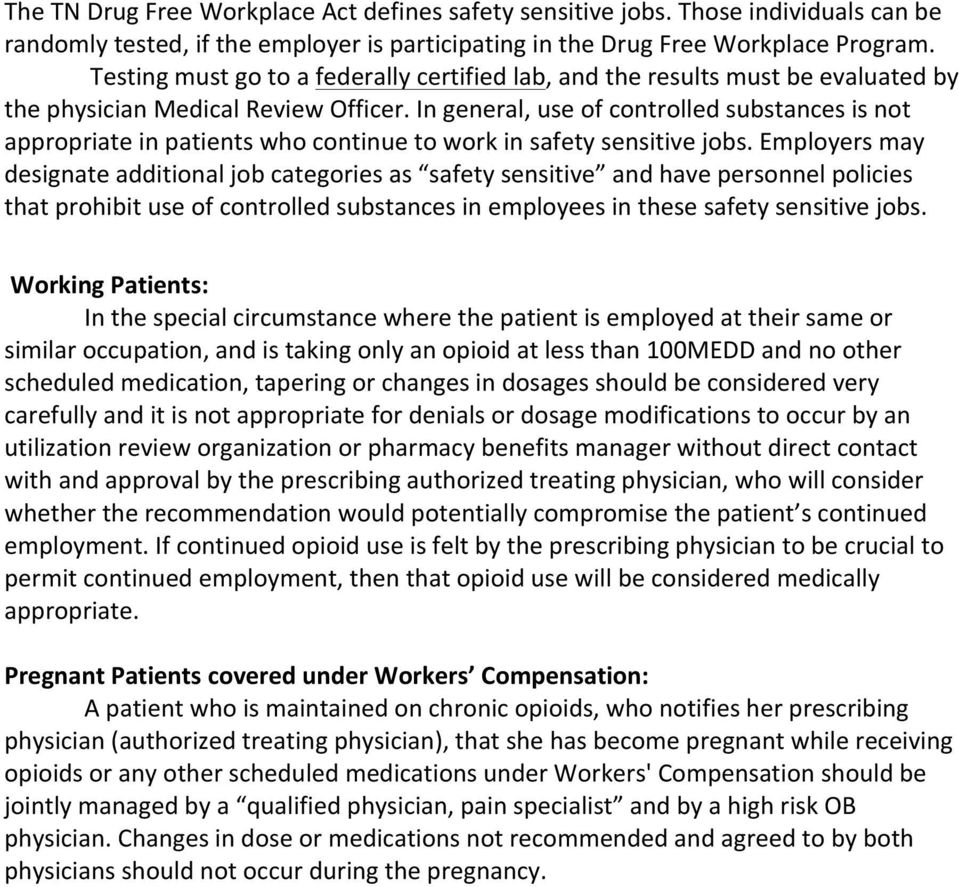 In general, use of controlled substances is not appropriate in patients who continue to work in safety sensitive jobs.