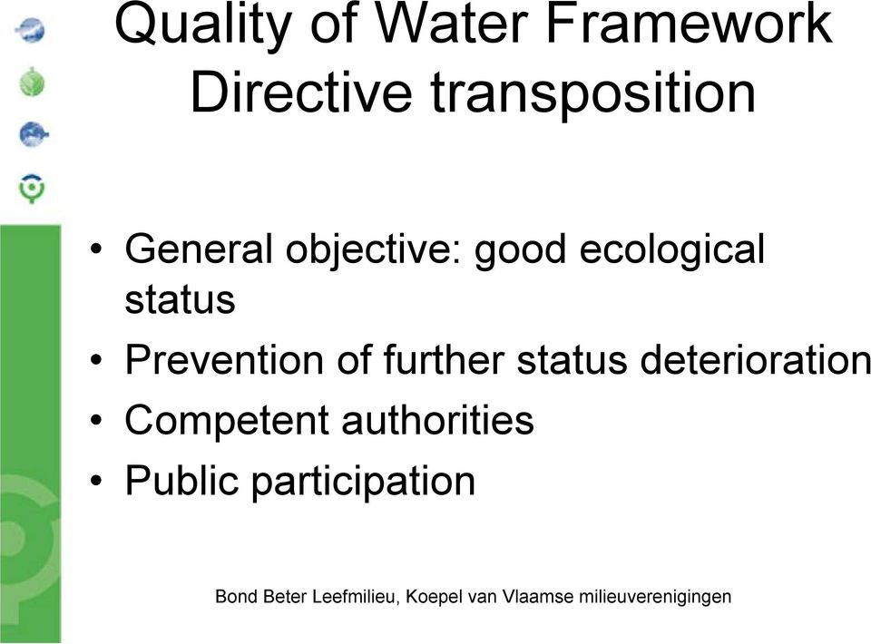 ecological status Prevention of further