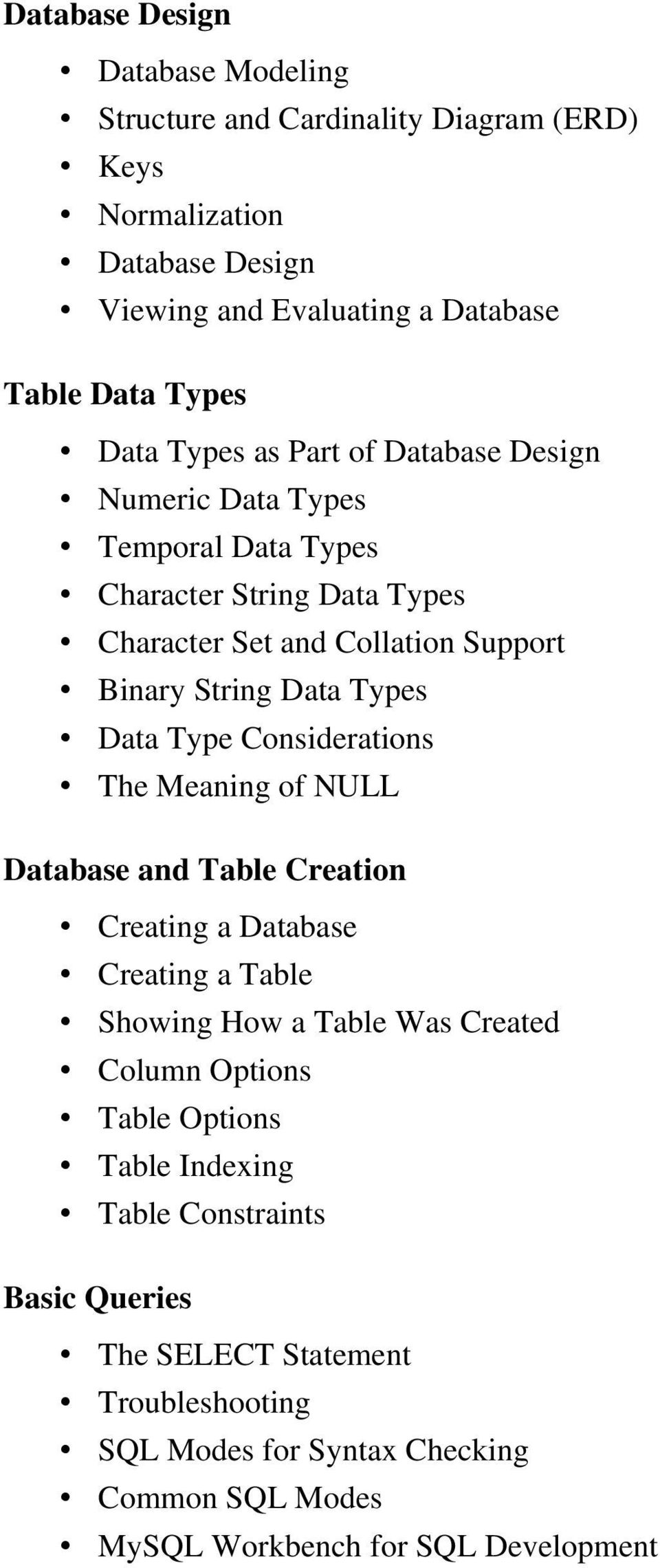 Type Considerations The Meaning of NULL Database and Table Creation Creating a Database Creating a Table Showing How a Table Was Created Column Options Table Options