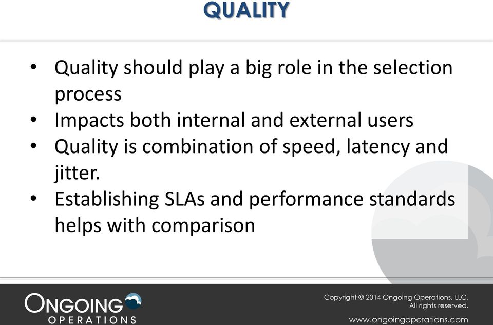Quality is combination of speed, latency and jitter.