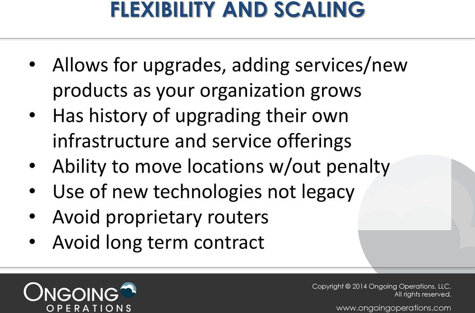 infrastructure and service offerings Ability to move locations w/out
