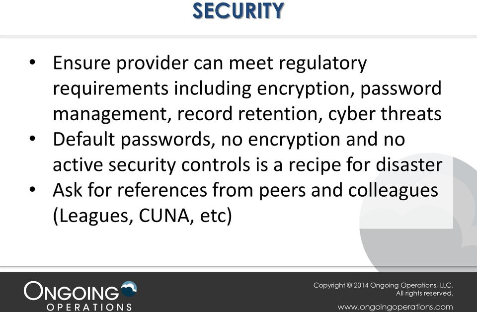 Default passwords, no encryption and no active security controls is a