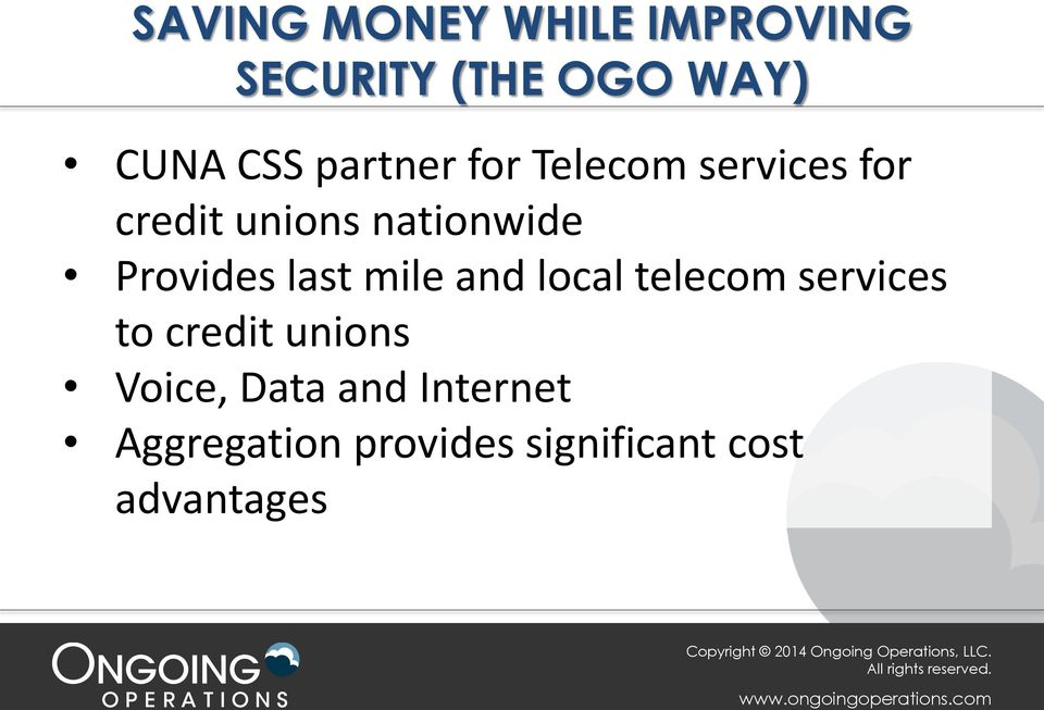 Provides last mile and local telecom services to credit unions
