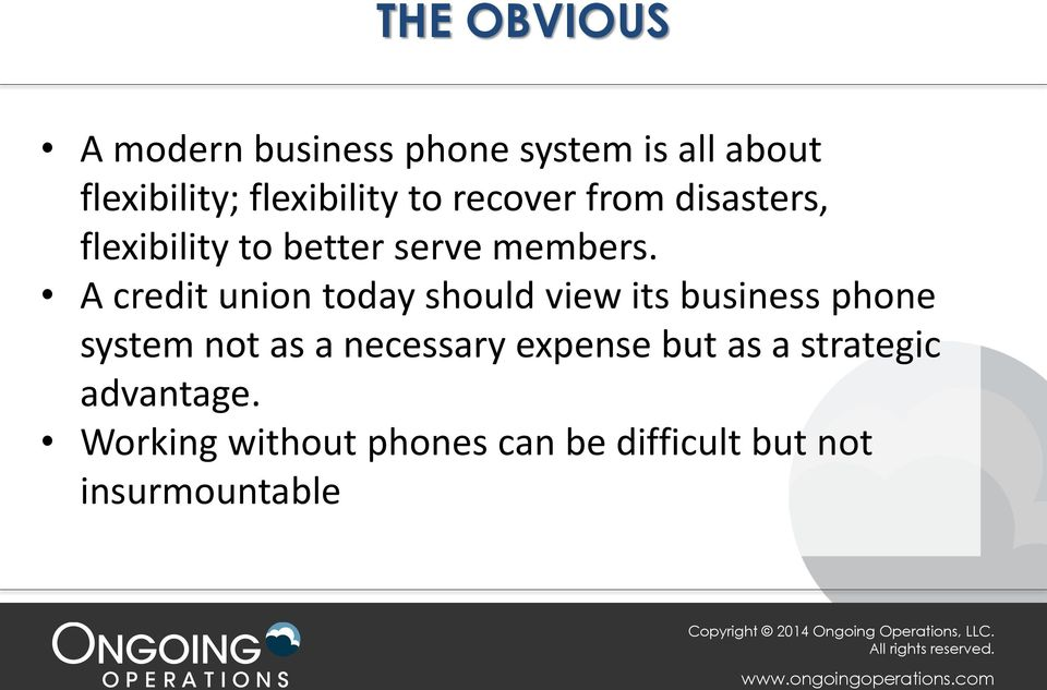 A credit union today should view its business phone system not as a necessary