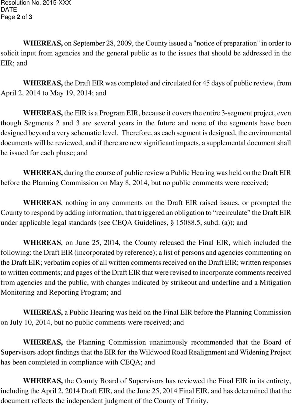 addressed in the EIR; and WHEREAS, the Draft EIR was completed and circulated for 45 days of public review, from April 2, 2014 to May 19, 2014; and WHEREAS, the EIR is a Program EIR, because it