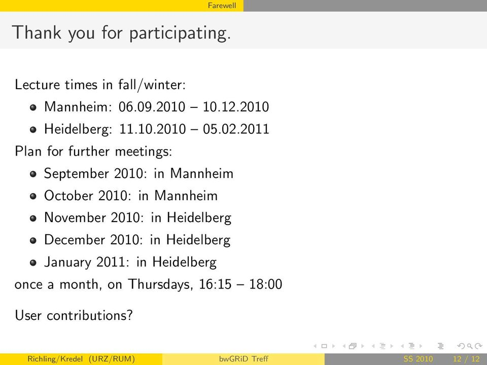 2011 Plan for further meetings: September 2010: in Mannheim October 2010: in Mannheim November 2010: in
