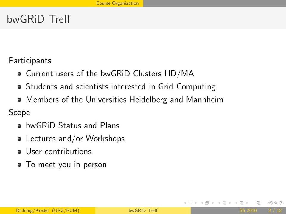 Universities Heidelberg and Mannheim Scope bwgrid Status and Plans Lectures and/or
