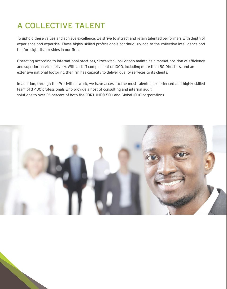 Operating according to international practices, SizweNtsalubaGobodo maintains a market position of efficiency and superior service delivery.