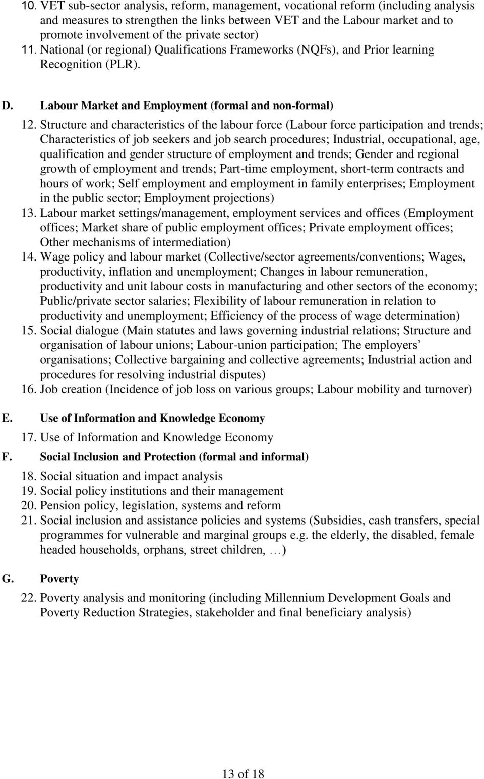Structure and characteristics of the labour force (Labour force participation and trends; Characteristics of job seekers and job search procedures; Industrial, occupational, age, qualification and