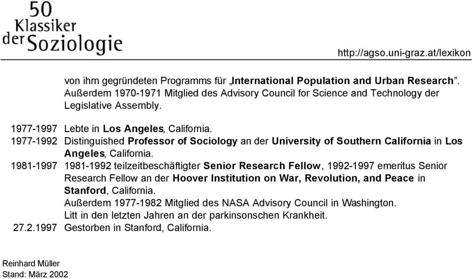 1977-1992 Distinguished Professor of Sociology an der University of Southern California in Los Angeles, California.
