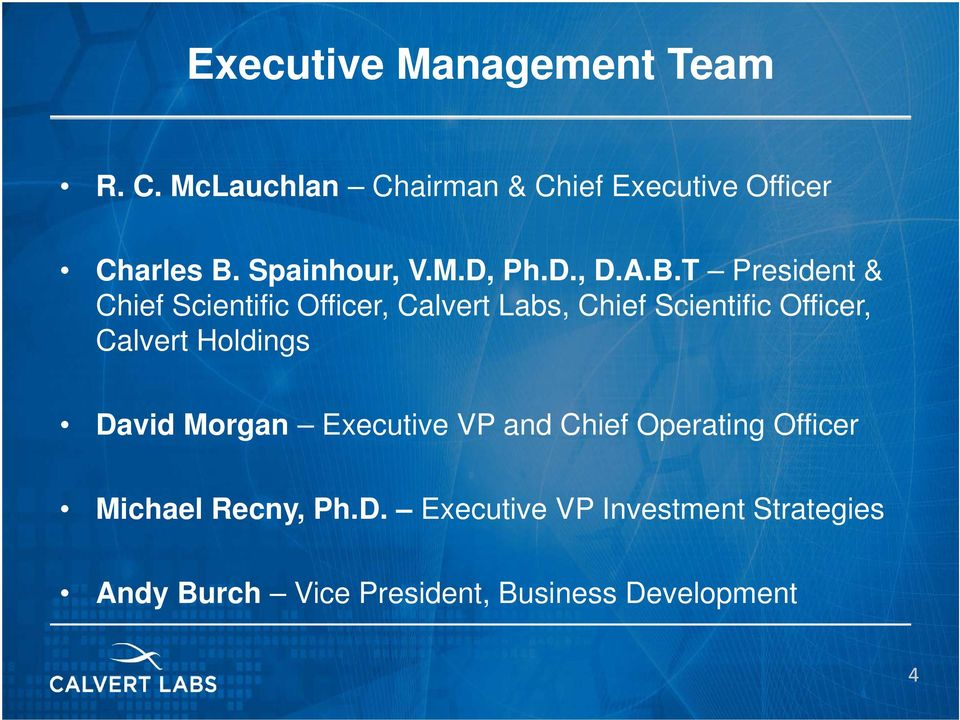T President & Chief Scientific Officer, Calvert Labs, Chief Scientific Officer, Calvert