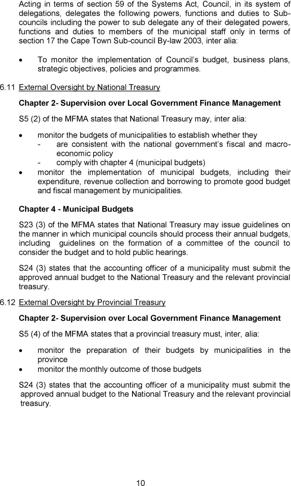 s budget, business plans, strategic objectives, policies and programmes. 6.