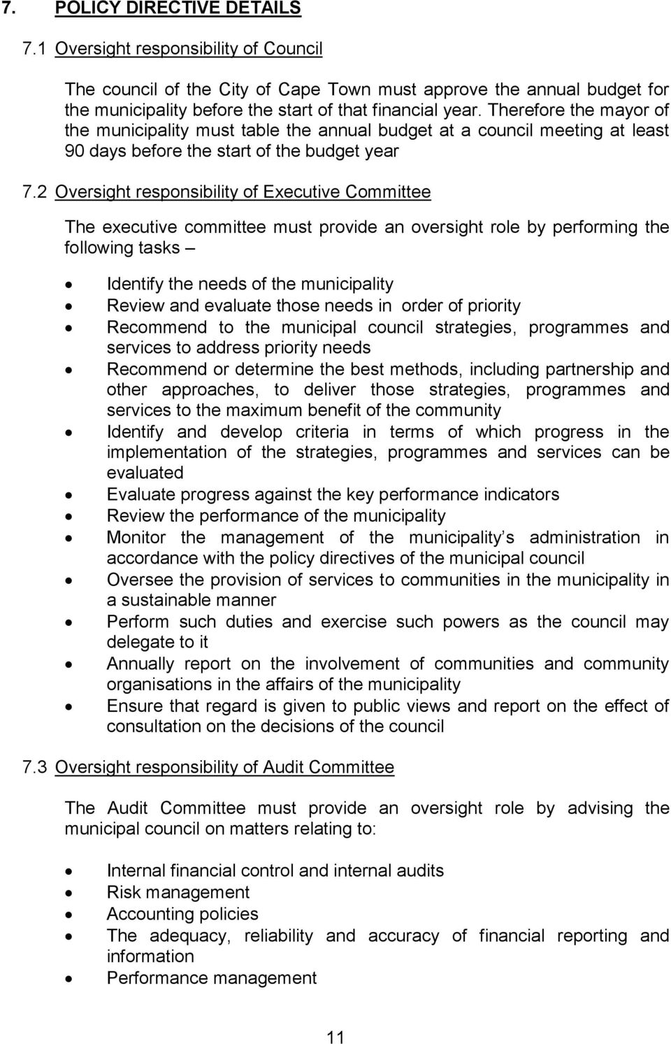 2 Oversight responsibility of Executive Committee The executive committee must provide an oversight role by performing the following tasks Identify the needs of the municipality Review and evaluate