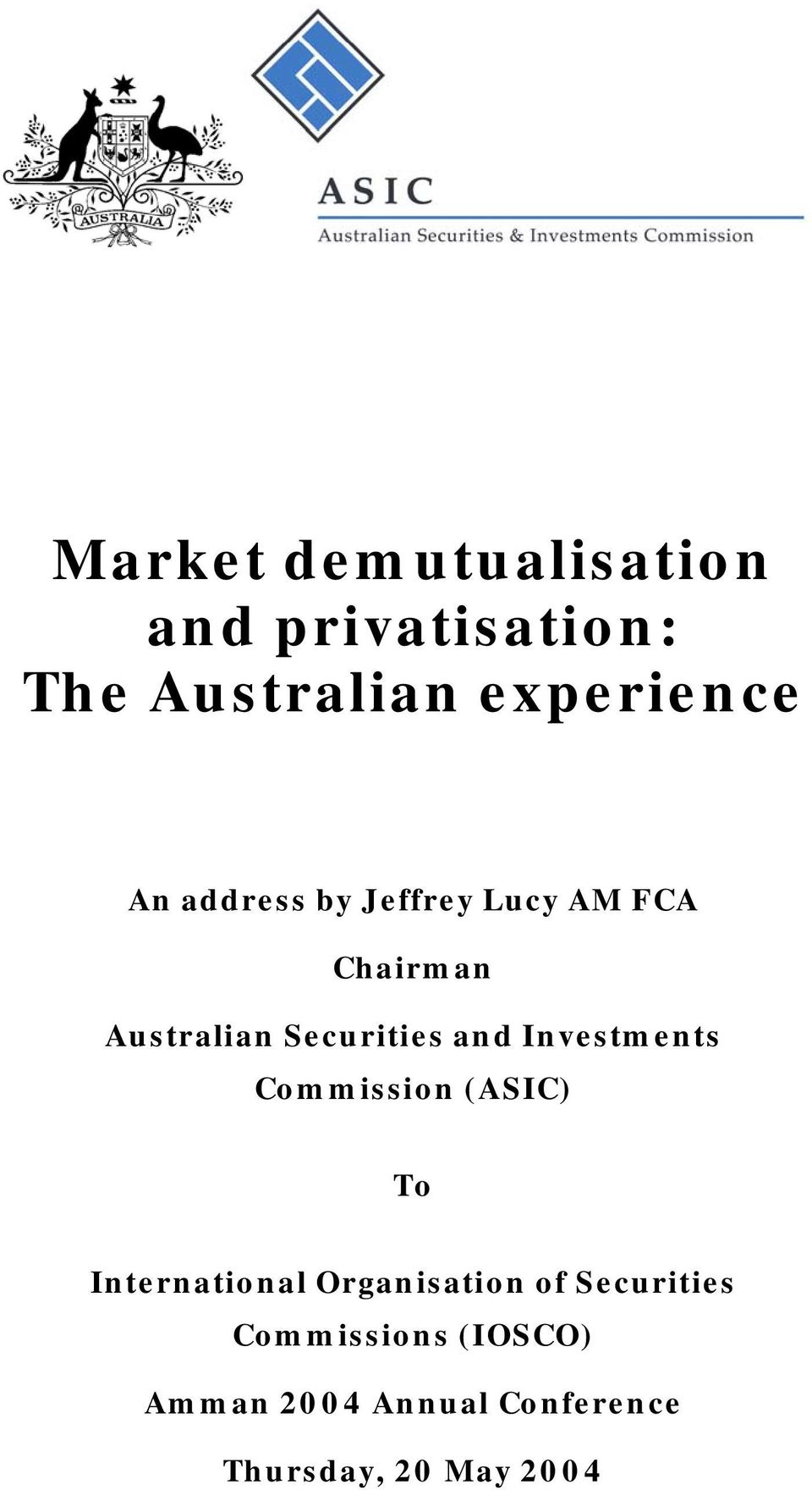 Investments Commission (ASIC) To International Organisation of