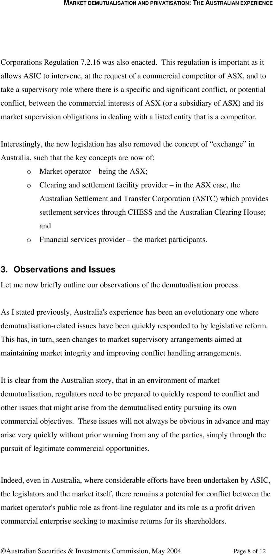 potential conflict, between the commercial interests of ASX (or a subsidiary of ASX) and its market supervision obligations in dealing with a listed entity that is a competitor.