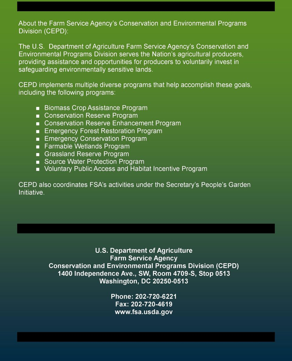 Department of Agriculture Farm Service Agency s Conservation and Environmental Programs Division serves the Nation s agricultural producers, providing assistance and opportunities for producers to