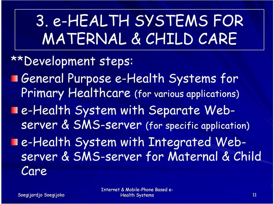 with Separate Web- server & SMS-server server (for specific application) e-health