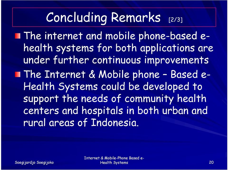 phone Based e- Health Systems could be developed to support the needs of community